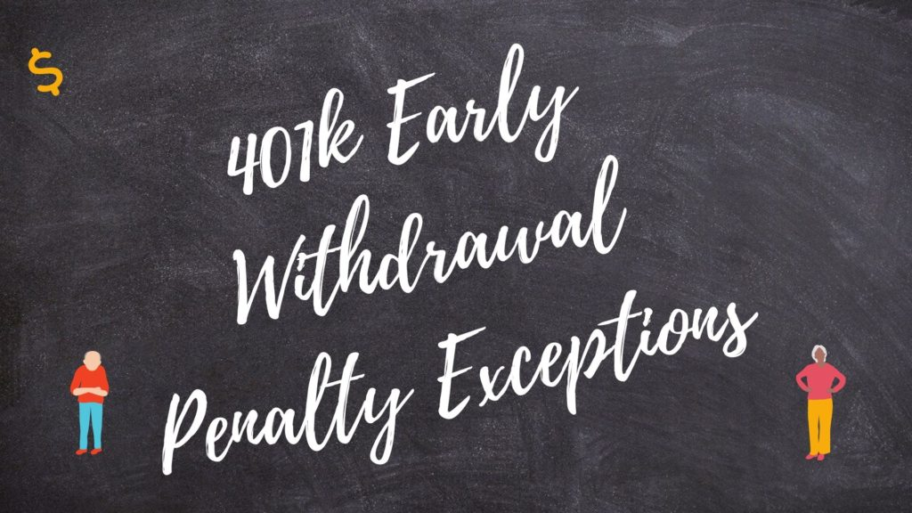 401k Early Withdrawal Penalty Exceptions