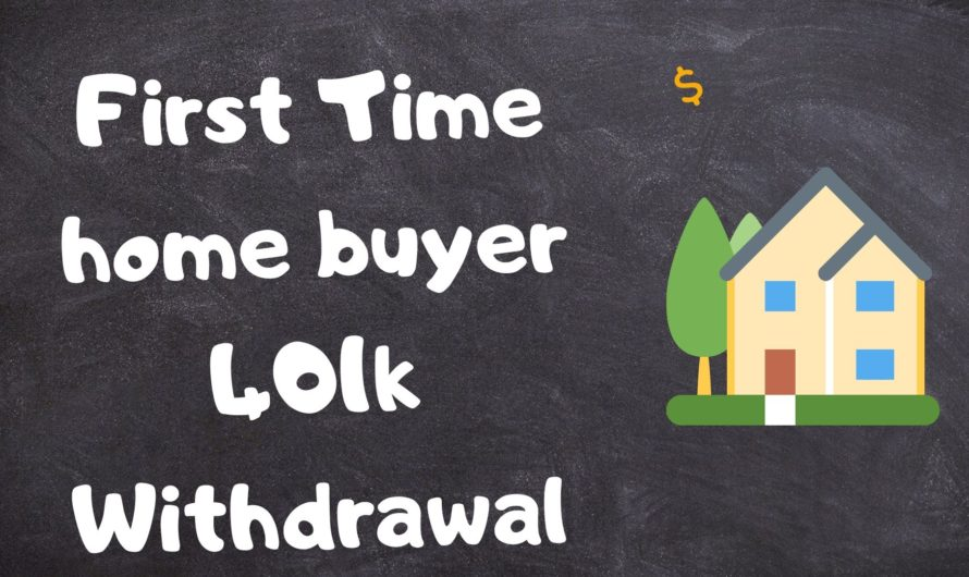First Time home buyer 401k Withdrawal