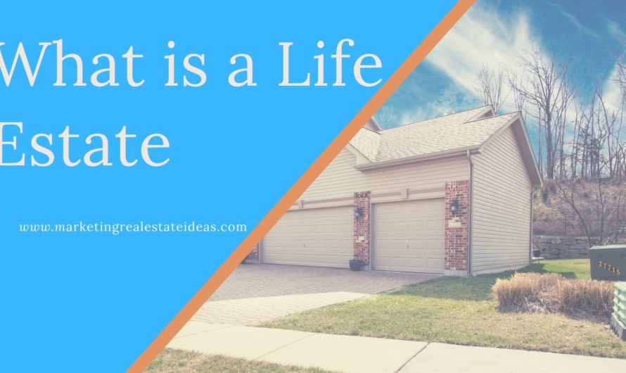 What is a Life Estate and Can We Sale of life Estate Property Before Death