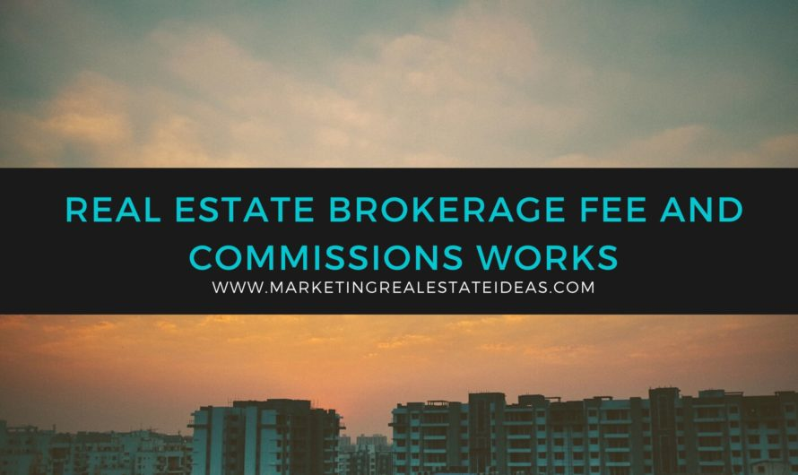 Real Estate Brokerage Fee and commissions Works