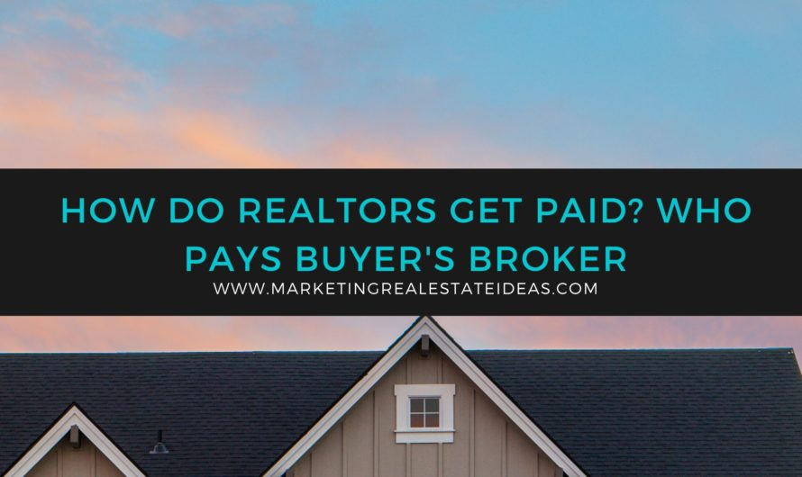 How Do Realtors Get Paid? Who pay Buyer's
