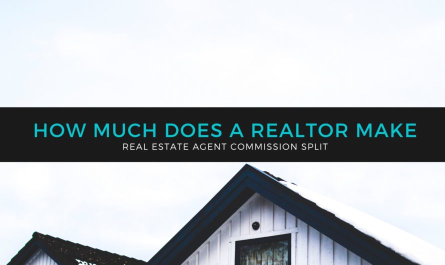 How Much Does a Realtor Make | Real Estate Agent Commission Split