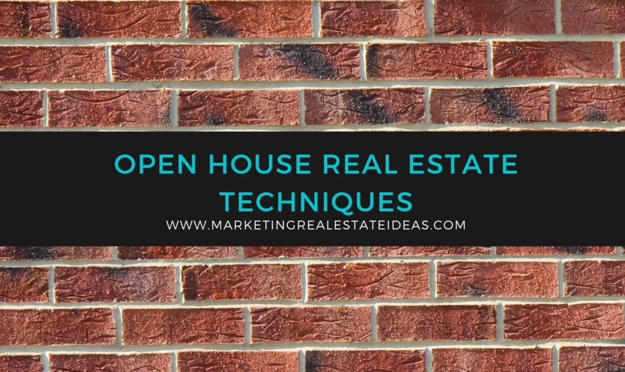 Open House Real Estate Techniques for Successful Lead
