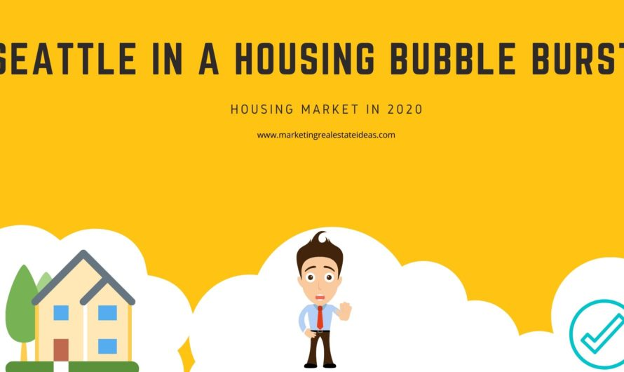 Is Seattle in a Housing Bubble Burst? & Housing Market in 2020