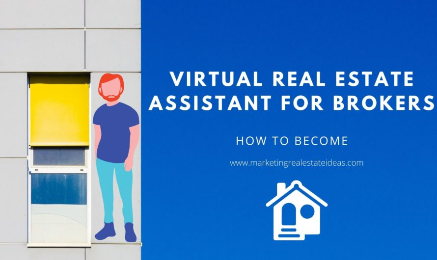 How to Become a Virtual Real Estate Assistant for brokers