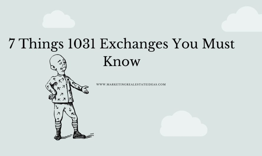 7 Things 1031 Exchange You Must Know | Basic Things