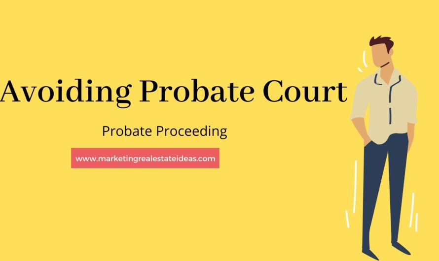 The Process of Avoiding Probate Court at your Death