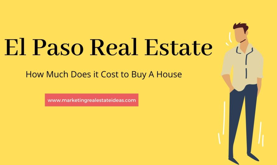El Paso Real Estate and How Much Does it Cost to Buy A House
