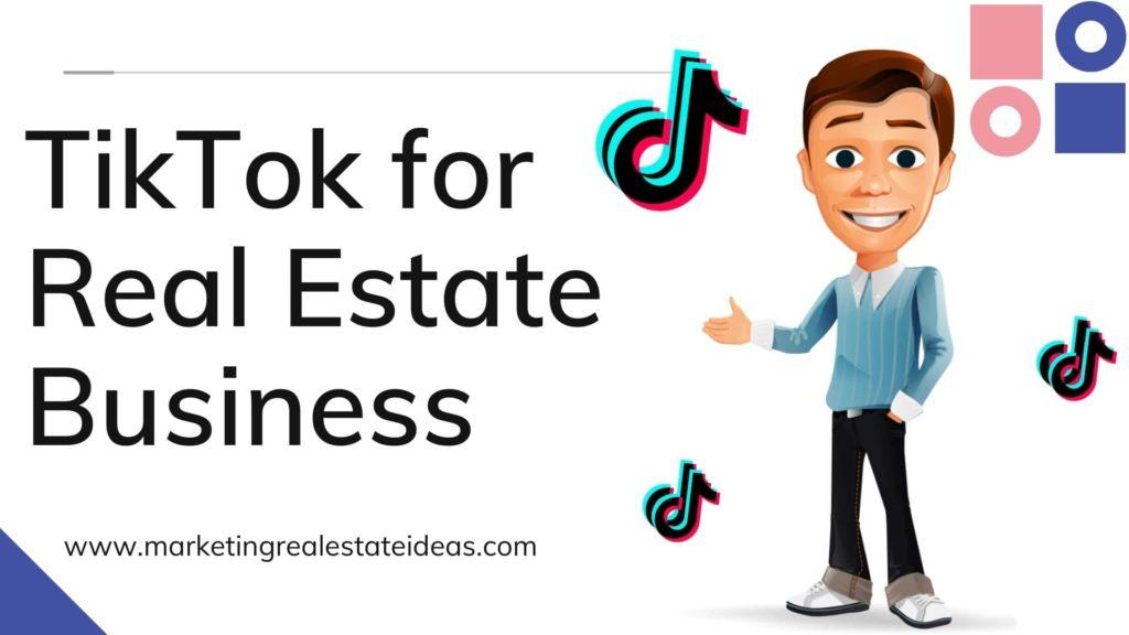 TikTok for Real Estate Agent Business