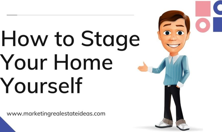 How to Stage Your Home Yourself Getting it Ready for the Market