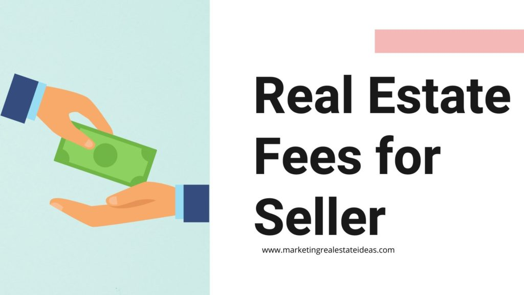 Real Estate Fees for Seller