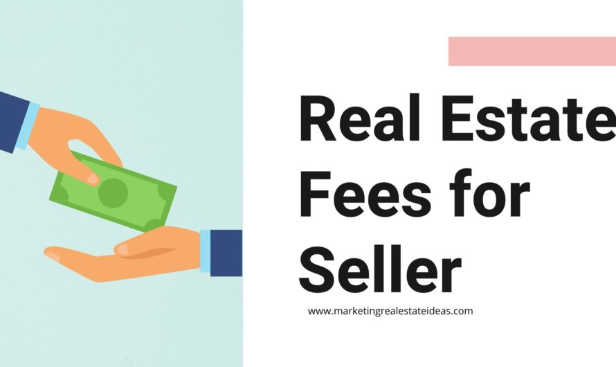 Real Estate Fees for Seller and What are seller concessions?