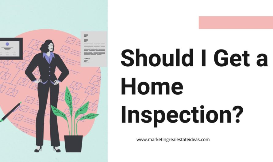 Should I Get a Home Inspection? and Why do you do it?