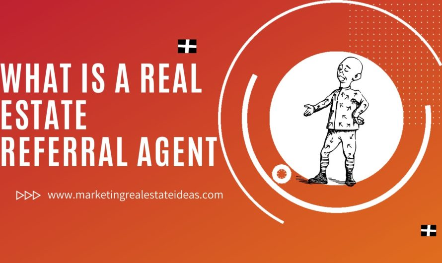 What is a Real Estate Referral Agent and How to Become