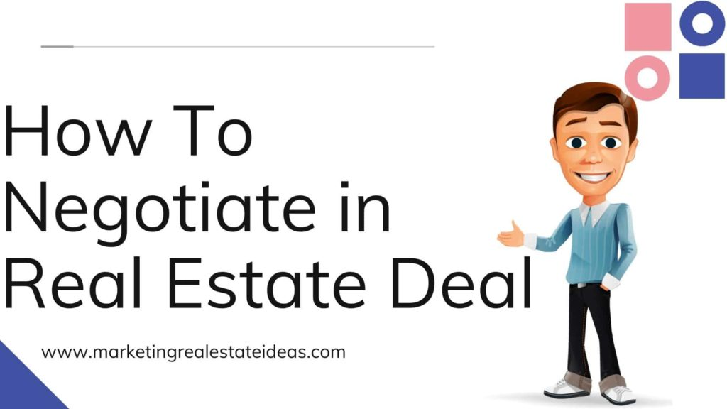 How To Negotiate in Real Estate