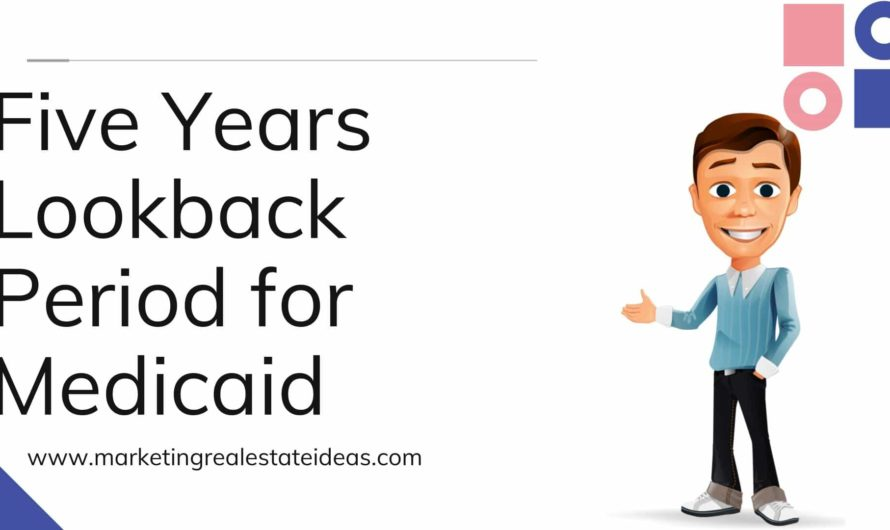 Five Years Lookback Period for Medicaid and Who Pays