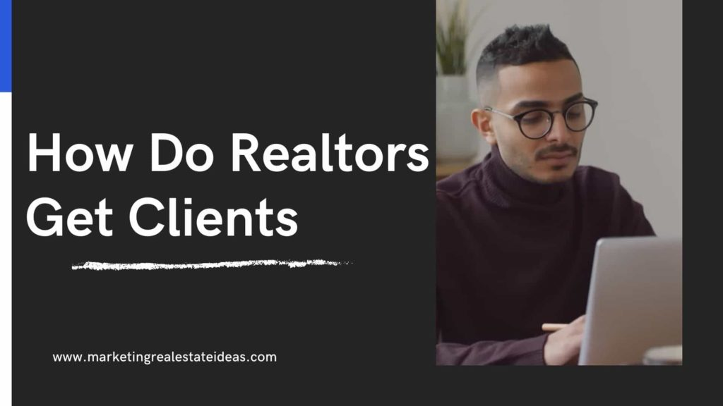 How Do Realtors Get Clients