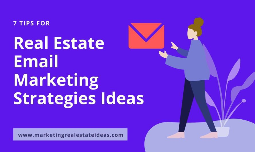 7 Real Estate Email Marketing Strategies Ideas Increase Open Rate