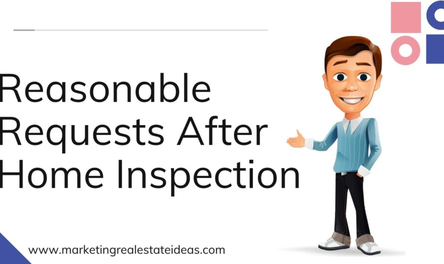 Reasonable Requests After Home Inspection |Request For Repairs