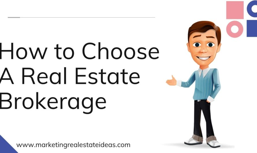 How to Choose the Real Estate Brokerage How To Do I Pick